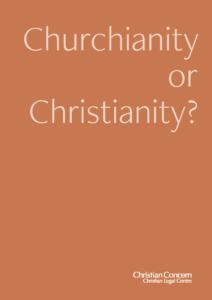 Churchianity or Christianity?