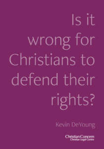 Is it wrong for Christians to defend their rights?